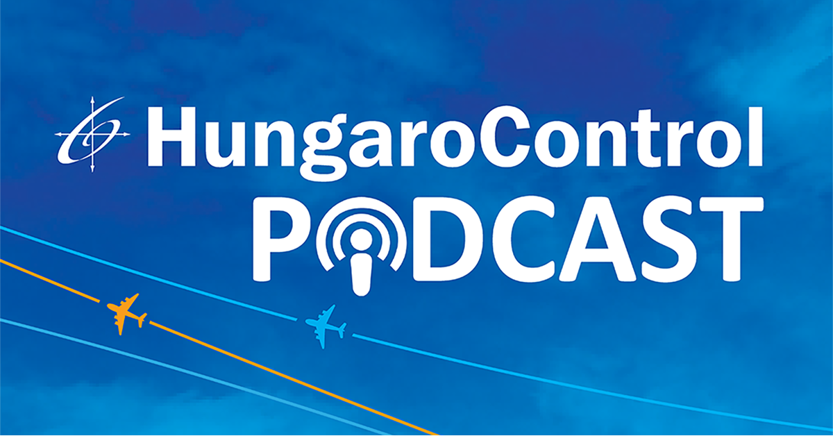 Cleared for take off – Elindult a HungaroControl Podcast